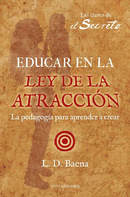 Educar en la Ley de la Atracción: la pedagogía para aprender a crear