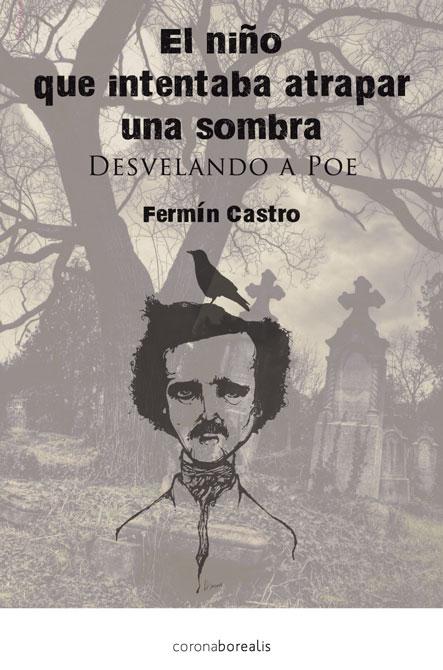 El niño que intentaba atrapar una sombra: Desvelando a Poe