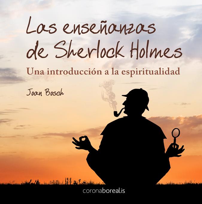 Las enseñanzas espirituales de Sherlock Holmes