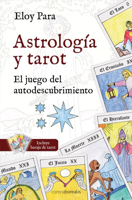 ASTROLOGIA Y TAROT, el juego del autodescubrimiento