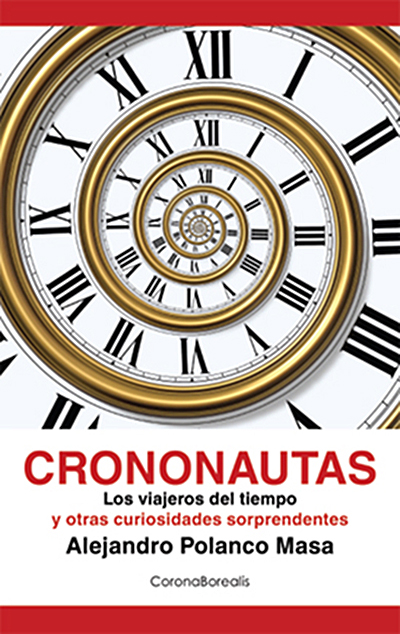 Los Crononautas. Los viajeros del tiempo y otras historias