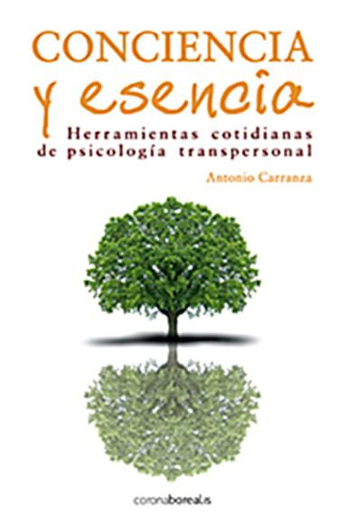 Conciencia y esencia, herramientas cotidianas de transformación