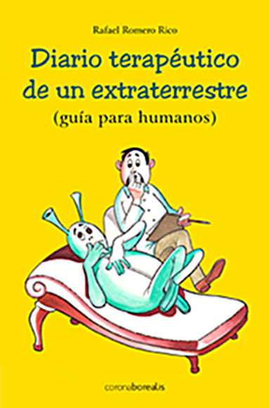 Diario terapéutico de un extraterrestre (guía para humanos)