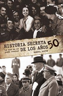 Historia secreta de los años 50: lo que no se pudo contar