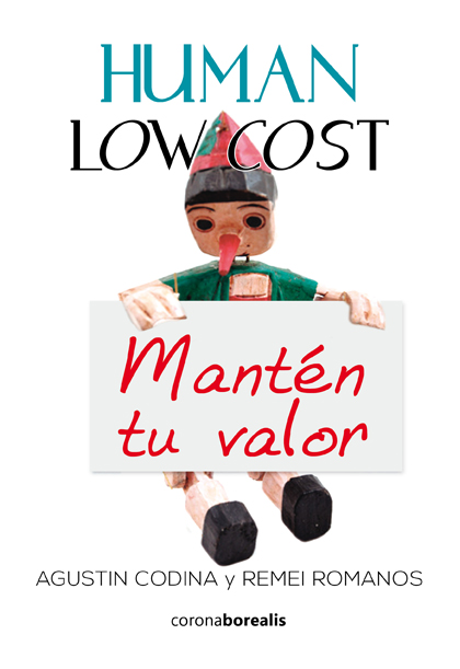 Human Low Cost. Mantén tu valor