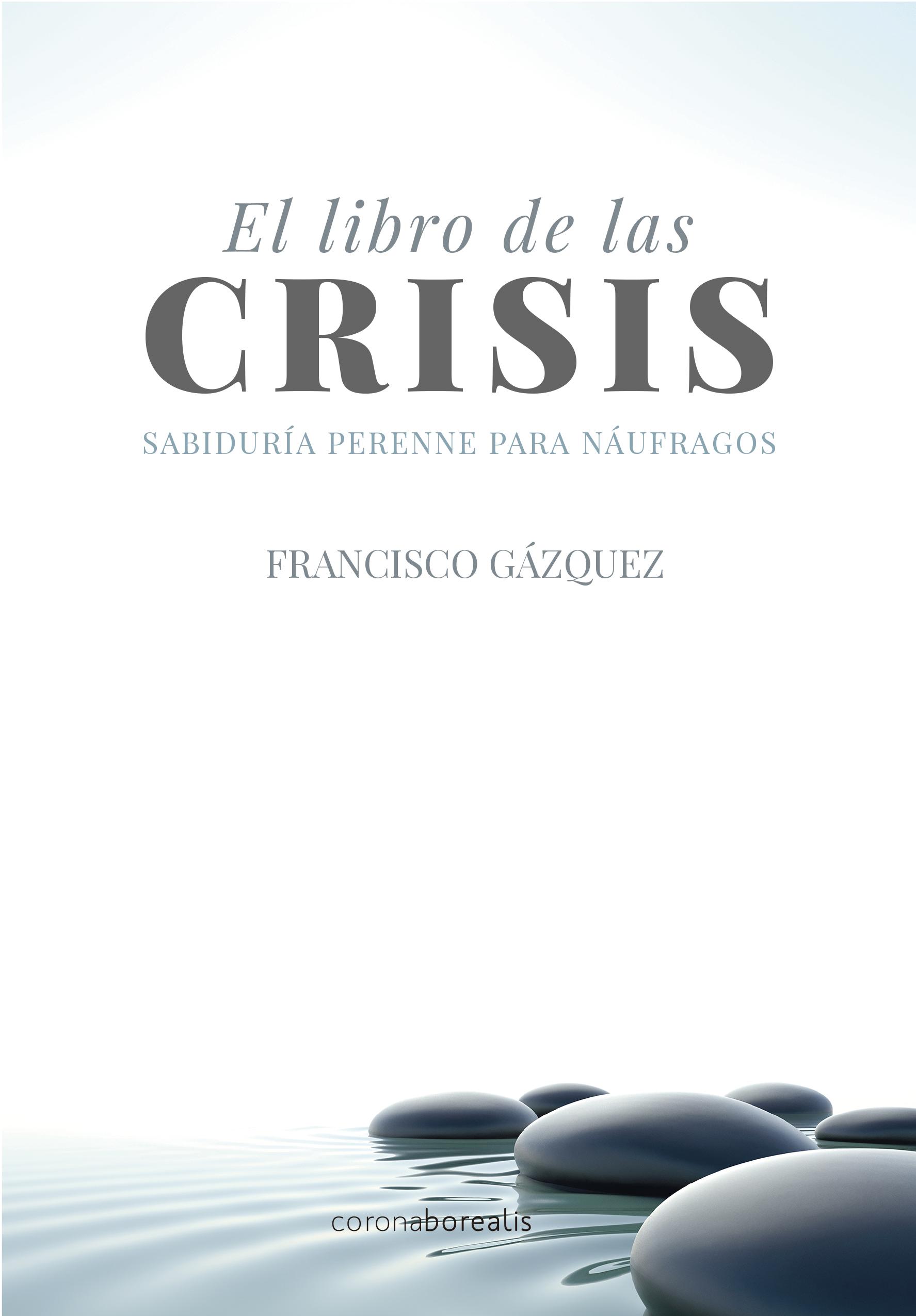 El libro de las crisis: Sabiduría perenne para náufragos