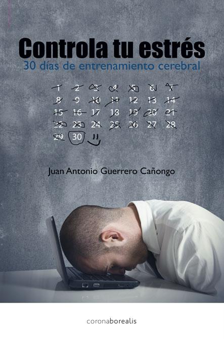 Controla tu estrés, en 30 días con entrenamiento cerebral