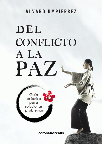 Del conflicto a la paz: Guía practica para solucionar problemas