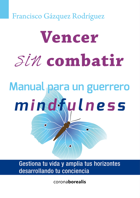 Vencer sin combatir. Manual para un guerrero minfulness