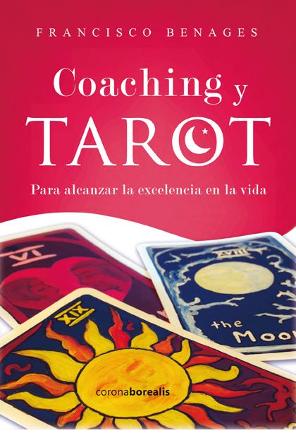 COACHING Y TAROT, para alcanzar la excelencia en la vida