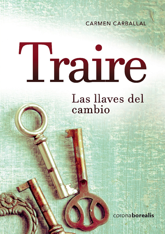 TRAIRE. Las llaves del cambio