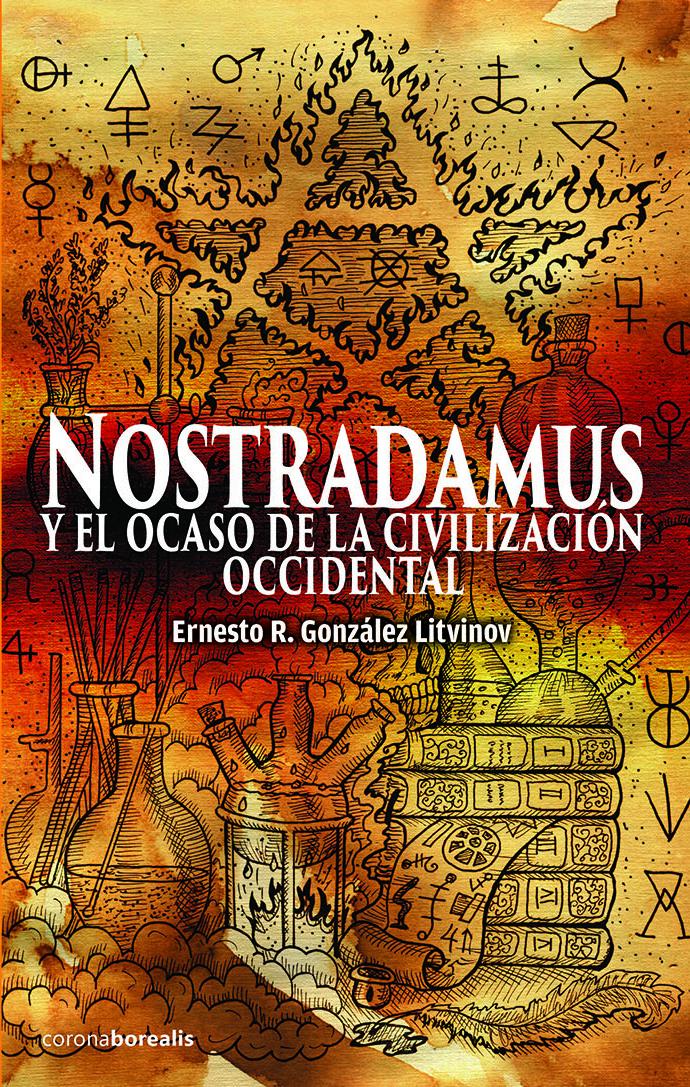 NOSTRADAMUS,EL OCASO DE LA CIVILIZACIÓN OCCIDENTAL